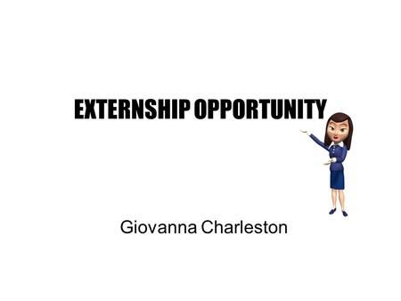 EXTERNSHIP OPPORTUNITY Giovanna Charleston. STANDARD OF PATIENT CARE AND TECHNOLOGY.