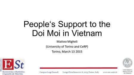 People's Support to the Doi Moi in Vietnam Matteo Migheli (University of Torino and CeRP) Torino, March 13 2015 Campus Luigi Einaudi Lungo Dora Siena 100/A,