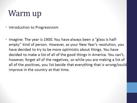 Warm up Introduction to Progressivism