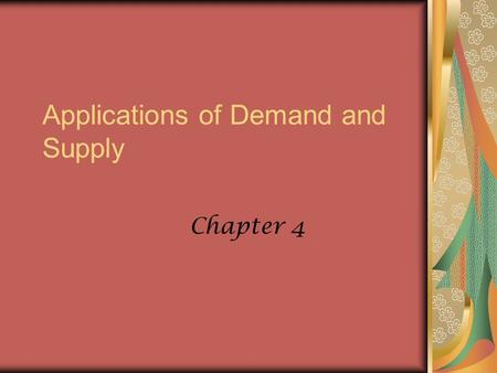 Applications of Demand and Supply Chapter 4. The Personal Computer Market Invention of the microchip reduced the cost of producing computers This technological.