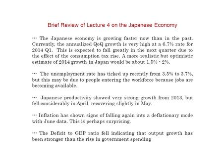Brief Review of Lecture 4 on the Japanese Economy --- The Japanese economy is growing faster now than in the past. Currently, the annualized QoQ growth.