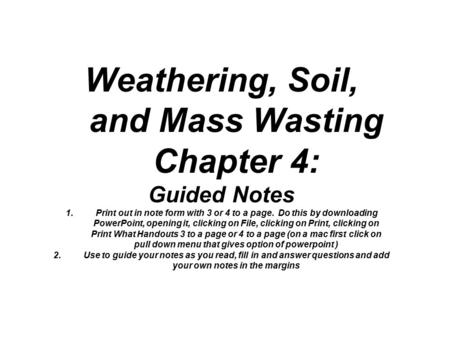Weathering, Soil, and Mass Wasting Chapter 4: