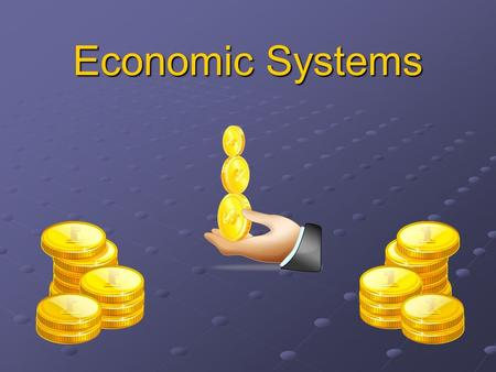 Economic Systems What is an economic system? (1) An economic system is the way a nation uses its resources to meet the needs of the people. Huh!? Each.