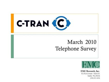 March 2010 Telephone Survey EMC Research, Inc. 811 First Avenue – Suite 451 Seattle, WA 98104 (206) 652-2454.