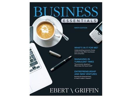 Business Essentials 9e Ebert/Griffin The U.S. Business Environment chapter one.
