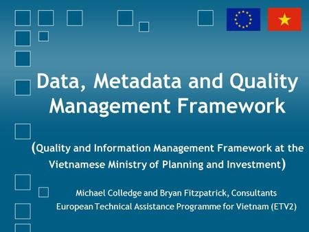 Data, Metadata and Quality Management Framework ( Quality and Information Management Framework at the Vietnamese Ministry of Planning and Investment )