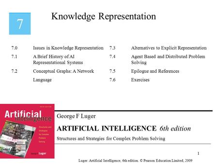 George F Luger ARTIFICIAL INTELLIGENCE 6th edition Structures and Strategies for Complex Problem Solving Knowledge Representation Luger: Artificial Intelligence,