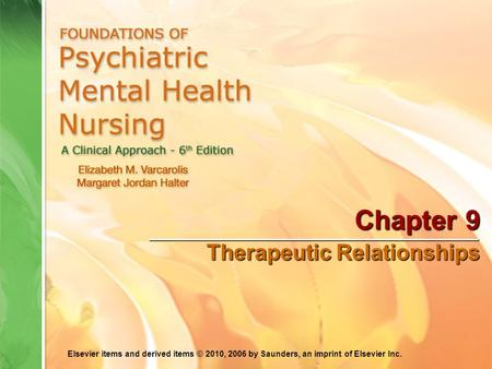 Elsevier items and derived items © 2010, 2006 by Saunders, an imprint of Elsevier Inc. Chapter 9 Therapeutic Relationships.