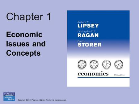 Copyright © 2008 Pearson Addison-Wesley. All rights reserved. Chapter 1 Economic Issues and Concepts.