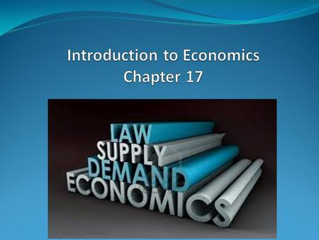 Introduction to Economics Chapter 17