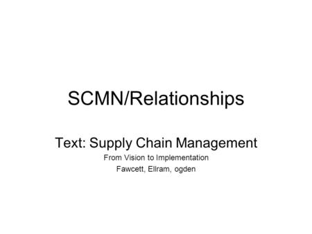 SCMN/Relationships Text: Supply Chain Management