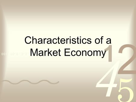 Characteristics of a Market Economy. Market Economy An economy in which ordinary people decide what, how, and for whom to produce goods and services.