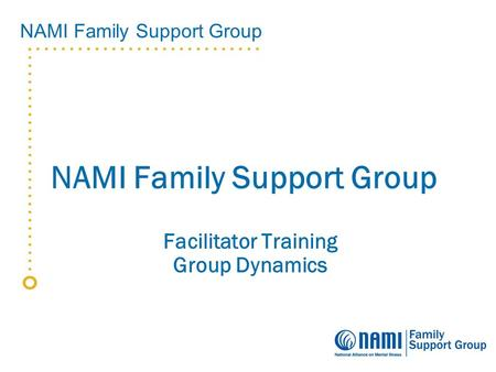 NAMI Family Support Group Facilitator Training Group Dynamics.