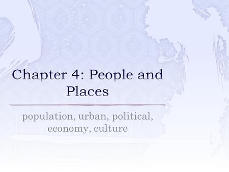 Chapter 4: People and Places