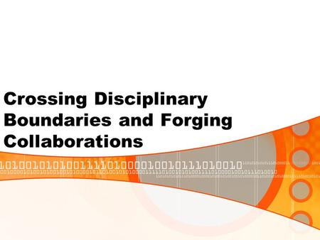 Crossing Disciplinary Boundaries and Forging Collaborations.