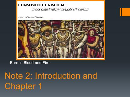 Note 2: Introduction and Chapter 1 Born in Blood and Fire.