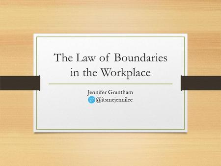 The Law of Boundaries in the Workplace Jennifer