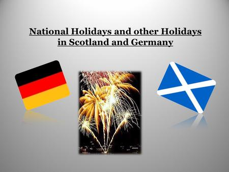 National Holidays and other Holidays in Scotland and Germany