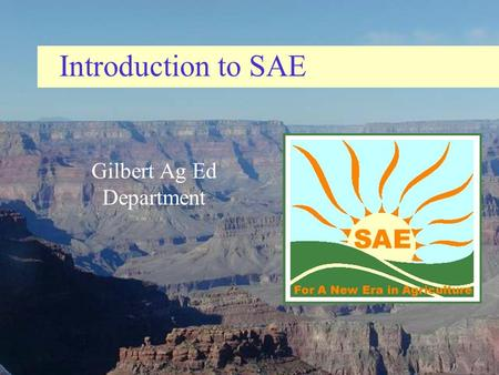Introduction to SAE Gilbert Ag Ed Department. Read this carefully! Wanted: Landscape Maintenance worker, Operate a lawn mower and power blower. Need a.