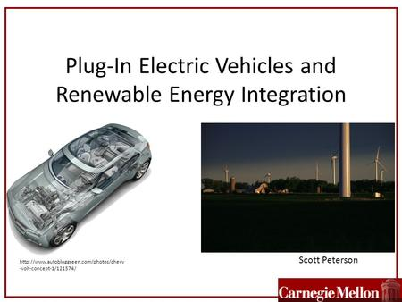Plug-In Electric Vehicles and Renewable Energy Integration Scott Peterson  -volt-concept-1/121574/