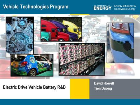 1 Energy Storage Programeere.energy.gov The Parker Ranch installation in Hawaii Vehicle Technologies Program Electric Drive Vehicle Battery R&D David Howell.