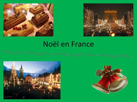 Noël en France. The Start of the Season The Christmas season begins on December 6 th, la fête de Saint Nicolas, Saint Nicolas Day.