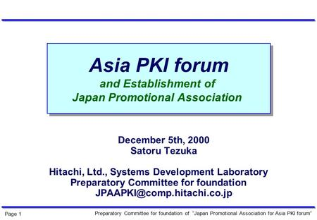 "Preparatory Committee for foundation of ""Japan Promotional Association for Asia PKI forum"" Page 1 Asia PKI forum and Establishment of Japan Promotional."