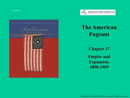 The American Pageant Chapter 27 Empire and Expansion,