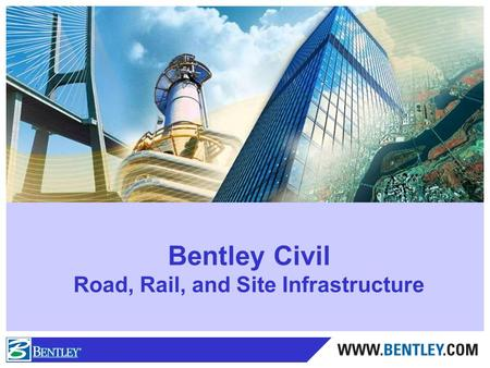 Bentley Civil Road, Rail, and Site Infrastructure.