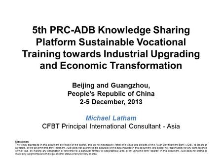 5th PRC-ADB Knowledge Sharing Platform Sustainable Vocational Training towards Industrial Upgrading and Economic Transformation Beijing and Guangzhou,