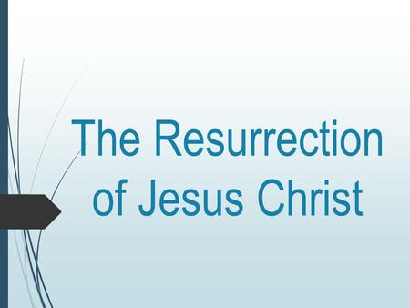 The Resurrection of Jesus Christ. I want to know Christ and the power that raised him from the dead. I want to share in his sufferings and become like.