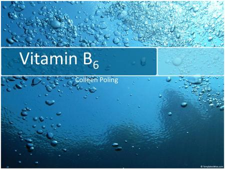<strong>Vitamin</strong> B 6 Colleen Poling. Abstract <strong>Vitamin</strong> B 6 is a water soluble <strong>vitamin</strong> that plays in important roll as a coenzyme in over 100 different reactions.