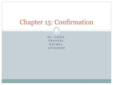Chapter 15: Confirmation