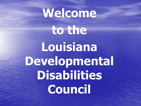Welcome to the Louisiana Developmental Disabilities Council.