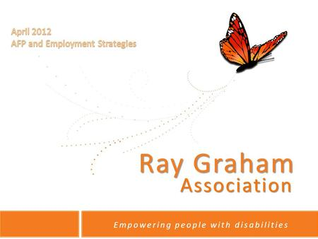 Ray Graham Association Empowering people with disabilities I.