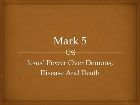 "Jesus' Power Over Demons, Disease And Death.   Mark 5:1-20, ""5 They came to the other side of the sea, to the country of the Gerasenes. [a] 2 And when."