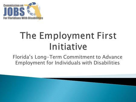 Florida's Long-Term Commitment to Advance Employment for Individuals with Disabilities.