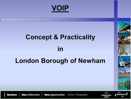 Concept & Practicality in London Borough of Newham VOIP.