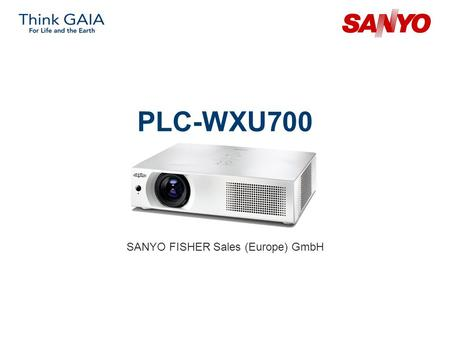 PLC-WXU700 SANYO FISHER Sales (Europe) GmbH. Copyright© SANYO Electric Co., Ltd. All Rights Reserved 2007 2 Technical Specifications Model: PLC-WXU700.