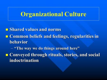 organizational and cultural values pp Organizational values statements healthcare executives need to lead the organization's culture in reviewing and implementing values statements william a nelson, phd  organizational ethics and cultural change, to assist with the review to facilitate the review, the workgroup.