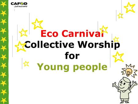 Eco Carnival Collective Worship for Young people.