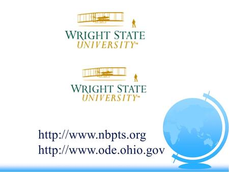 NBPTS: THE WRIGHT CONNECTION ¾ 80+ CANDIDATES ¾ 14 COUNTIES ¾ 17 CERTIFICATES.