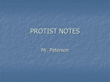PROTIST NOTES Mr. Peterson. Animal-like Protists From Bacteria to Plants (small book B) pages 37B - 40B. From Bacteria to Plants (small book B) pages.