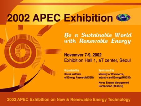 OVERVIEW Period & Venue November 7th(Thursday)-9th(Saturday) Exhibition Hall 1, aT Center, Seoul Theme Be a Sustainable World with Renewable Energy Organizer.