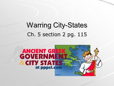 Warring City-States Ch. 5 section 2 pg. 115.