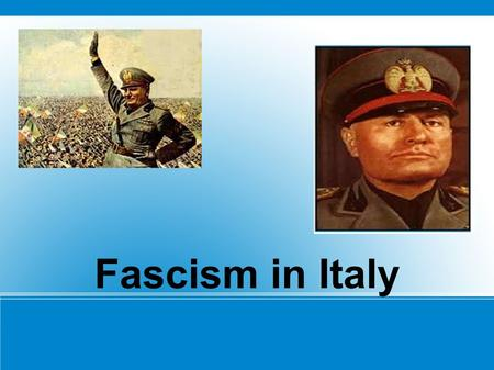 Fascism in Italy. Mussolini's Rise to Power  1915: France and Britain had promised Italy Austro-Hungarian territories.  Italy recieves some, the others.