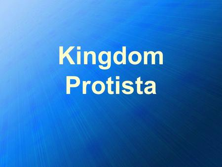 Kingdom Protista. What's a Protist? Protist, not Protest Protists are: –Eukaryotes (cells have nucleus & organelles) –Mainly single-celled, but have multicellular.