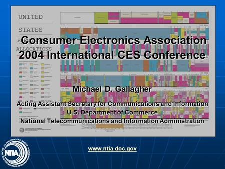 Consumer Electronics Association 2004 International CES Conference Consumer Electronics Association 2004 International CES Conference Michael D. Gallagher.