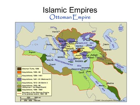 Islamic Empires Ottoman Empire. Ottoman Empire Suleyman the Magnificent Influence on Religion Followed Islamic law –Allowed freedom of worship –Christians.