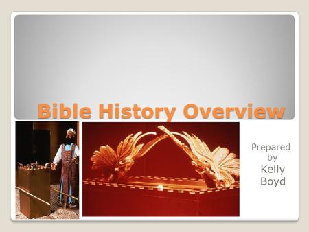 Bible History Overview Prepared by Kelly Boyd. Welcome to Week 5 of Bible History Overview Genesis 24-26 Isaac: Man of Peace and Contentment.